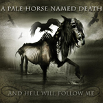 A Pale Horse Named Death And Hell Will Follow Me album new music review