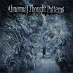 Abnormal Thought Patterns EP 2011 album new music review