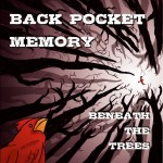 Back Pocket Memory Beneath the Trees album new music review
