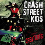Crash Street Kids Sweet Creatures album new music review