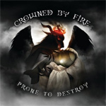 Crowned by Fire Prone to Destroy album