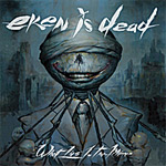 Eken Is Dead What Lies in the Mirror album new music review