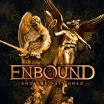 Enbound And She Says Gold album new music review
