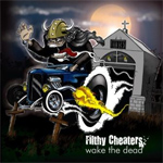 Filthy Cheaters Wake the Dead album new music review