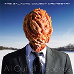 The Galactic Cowboy Orchestra All Out of Peaches album new music review