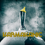 Karmakanic In a Perfect World album new music review