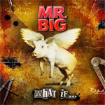 Mr. Big What If album new music review