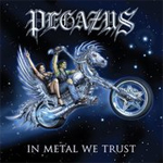 Pegazus In Metal We Trust album new music review