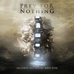 Prey For Nothing Against All Good and Evil review