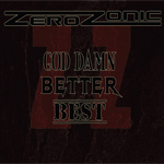 Zerozonic God Damn Better Best album new music review