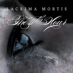 The 11th Hour Lacrima Mortis