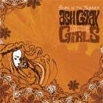 Ash Gray and the Girls - Born in the Summer Review