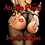 Audio Porn - Jezebel's Kiss Review