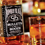 Bombay Black - Bullets and Booze Review