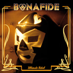 Bonafide - Ultimate Rebel Review