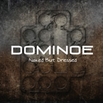 Dominoe - Naked But Dressed Review