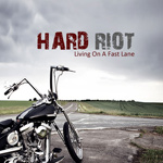 Hard Riot Living On A Fast Lane Review