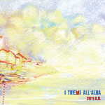 I Treni All'Alba - 2011 A.D. Review
