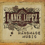 Lance Lopez - Handmade Music Review