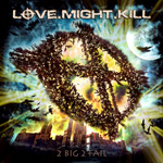Love Might Kill 2 Big 2 Fail Review