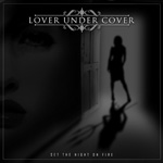 Love Under Cover - Set the Night on Fire Review