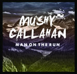 Mushy Callahan - Band on the Run Review