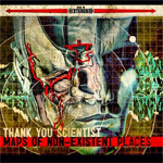 Thank You Scientist - Maps of Non-Existent Places Review