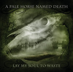 A Pale Horse Named Death - Lay My Soul To Waste Review