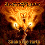 Arctic Flame Shake the Earth Review