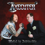 Axecuter Metal Is Invincible Review