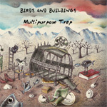 Birds and Buildings Multipurpose Trap Album Review