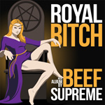Beef Supreme - Royal Bitch EP Review