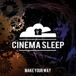 Cinema Sleep Make Your Way EP Album Review