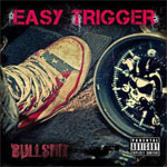 Easy Trigger Bullshit Review