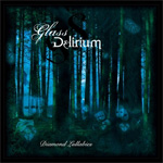 Glass Delirium Diamond Lullabies Album Review