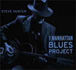 Steve Hunter - The Manhattan Blues Project Album Review