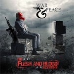 War & Peace - The Flesh and Blood Sessions (Reissue) Review