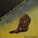 Wasted Puppets Beg For More EP Review