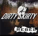 Dirty Skirty Rebel CD Album Review
