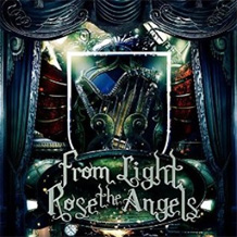 Click to read the From Light Rose The Angels 2014 album review