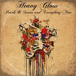 Heavy Glow Pearls & Swine and Everything Fine CD Album Review