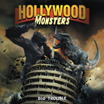 Hollywood Monsters Big Trouble CD Album Review