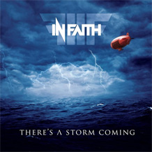 Click to read the In Faith - There's A Storm Coming album review