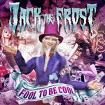 Jack The Frost Fool To Be Cool EP CD Album Review
