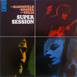 Bloomfield Kooper Stills - Super Session SACD CD Album Review