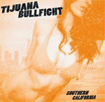 Tijuana Bullfight Southern California CD Album Review