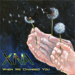 XNA When We Changed You CD Album Review