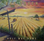 Bad Touch - Half Way Home CD Album Review