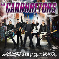 The Carburetors Laughing In The Face Of Death CD Album Review