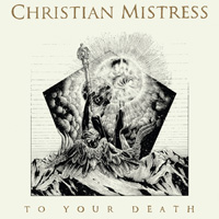 Christian Mistress To Your Death CD Album Review